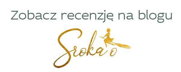 Zobacz recenzję na blogu Sroka O